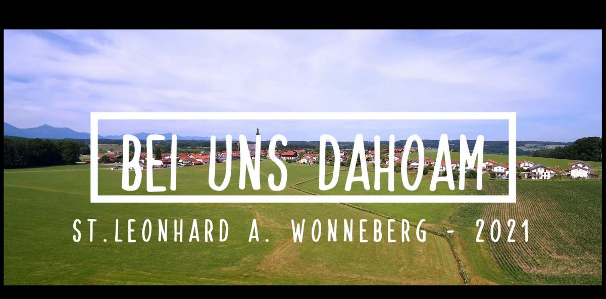 """Neues Video """"Bei uns Dahoam - ST. Leonhard am Wonneberg"""""""
